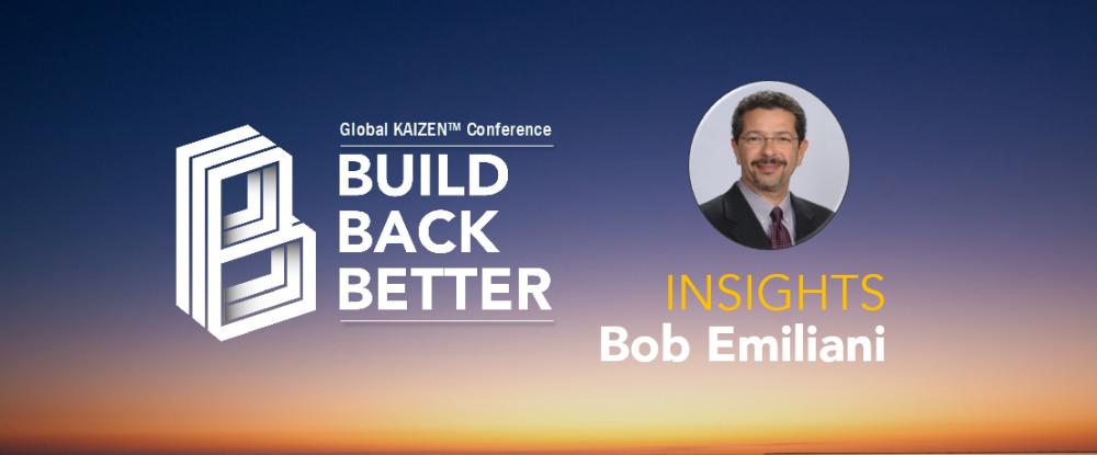 Build Back Better - Bob Emiliani Insights